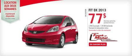 HONDA FIT 2013  77$/2 semaines chez Honda d'Auto Frank et Michel!