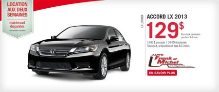 La nouvelle Accord berline 2013  129$ / 2 semaines chez Honda d'Auto Frank et Michel!