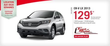 HONDA CR-V 2013  129$ /2 semaines chez Honda d'Auto Frank et Michel!