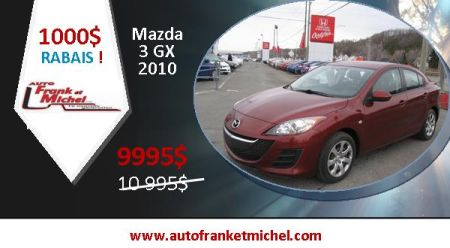 1000$ de rabais! MAZDA 3 GX 2010 chez Auto Frank et Michel