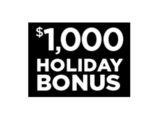 $1,000 HOLIDAY BONUS